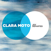 Clara Moto - Joy Departed - EP