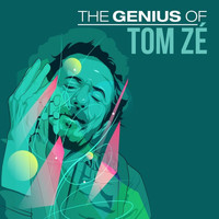 Tom Zé - The Genius of Tom Zé