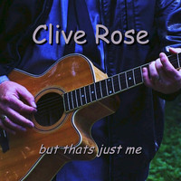 Clive Rose - But That's Just Me