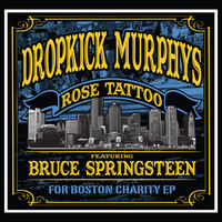 Dropkick Murphys - Rose Tattoo: For Boston Charity