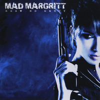 Mad Margritt - Show No Mercy