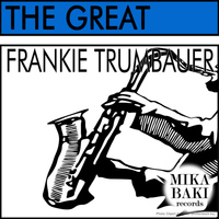 Frankie Trumbauer - The Great