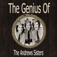 Andrews Sisters - The Genius of the Andrews Sisters