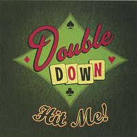 Double Down - Hit Me!