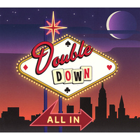 Double Down - All In