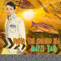 Mazzi Tak - Under the Golden Sea