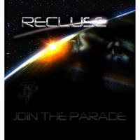 Recluse - Join the Parade