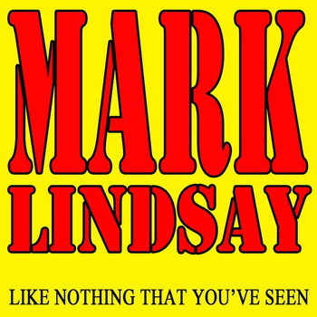 Mark Lindsay - Like Nothing That You've Seen