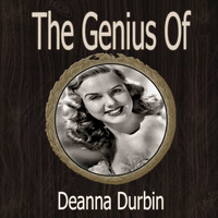 Deanna Durbin - The Genius of Deanna Durbin
