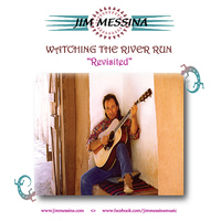 "Jim Messina - Watching The River Run ""Revisted"""