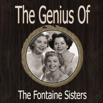 Fontaine Sisters, Fontane Sisters, Forester Sisters - The Genius of Fontaine Sisters