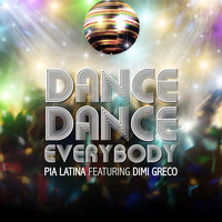 Pia Latina feat. Dimi Greco - Dance Dance Everybody
