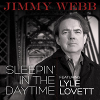 Jimmy Webb - Sleepin' In The Daytime (feat. Lyle Lovett)