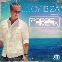 Robbie Rivera - Juicy Ibiza 2013