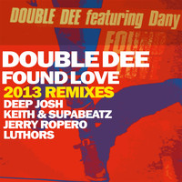 Double Dee - Found Love 2013 Remixes