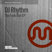 DJ Rhythm - The Funk Riot EP