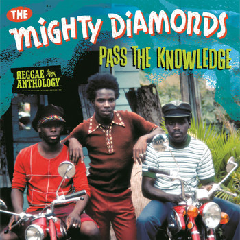 The Mighty Diamonds - Pass The Knowledge: Reggae Anthology