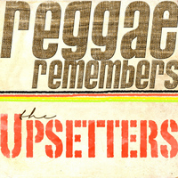 Lee Perry And The Upsetters - Reggae Remembers the Upsetters Greatest Hits