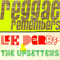 Lee Perry And The Upsetters - Reggae Remembers: Lee Perry & the Upsetters Greatest Hits