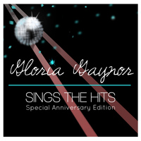 Gloria Gaynor - Gloria Gaynor Sings the Hits (Special Anniversary Edition)