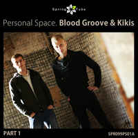 Blood Groove & Kikis - Personal Space Part 1