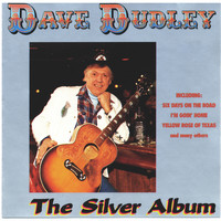 Dave Dudley - The Silver Album