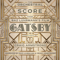 Craig Armstrong - The Orchestral Score From Baz Luhrmann's Film The Great Gatsby