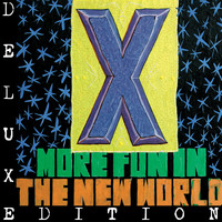 X - More Fun In the New World (Deluxe)