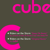 Cube - Riders On the Storm (Remix)