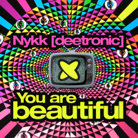Nykk Deetronic - You Are Beautiful