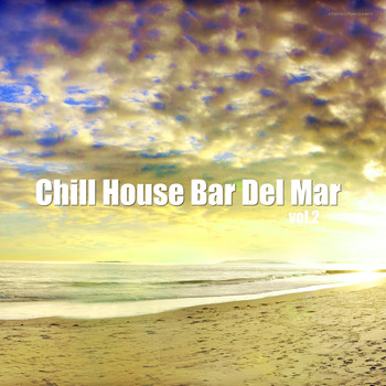 Various Artists - Chill House Bar del Mar, Vol. 2