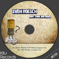 Sven Roesch - Don't Think and Dance