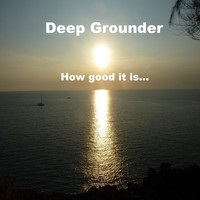 Deep Grounder - How Good It Is