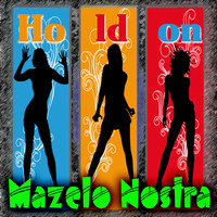 Mazelo Nostra - Hold On