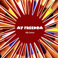 Billy Esteban - My Freedom
