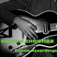 Charlie Christian - Classic Recordings