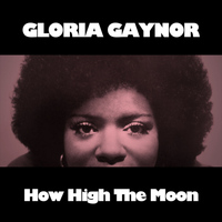 Gloria Gaynor - How High The Moon