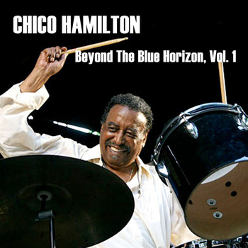 Chico Hamilton - Beyond The Blue Horizon, Vol. 1