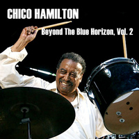 Chico Hamilton - Beyond The Blue Horizon, Vol. 2