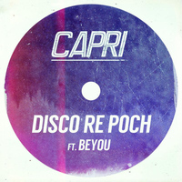 Capri - Disco Re Poch (feat. Beyou) [Single Edition]