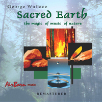 George Wallace - Sacred Earth (Remastered)