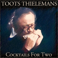 Toots Thielemans - Cocktails for Two