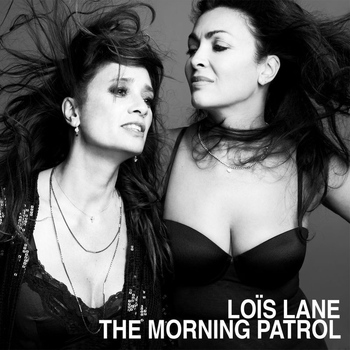 Loïs Lane - The Morning Patrol