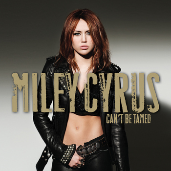 Miley Cyrus - Can't Be Tamed (iTunes Exclusive)
