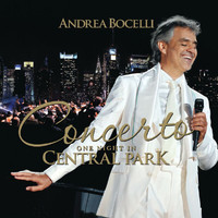 Andrea Bocelli - Concerto: One Night In Central Park (Bonus Track Version)