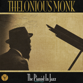Thelonious Monk - The Pianist in Jazz