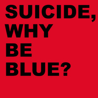 Suicide - Why Be Blue? (Deluxe Edition)