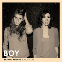 Boy - Mutual Friends Acoustic