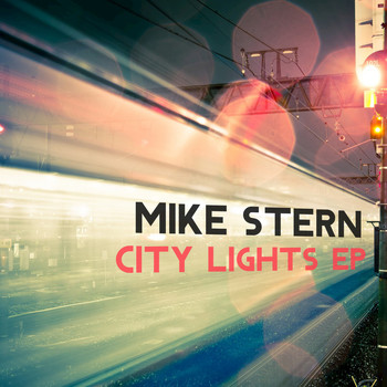 Mike Stern - City Lights EP