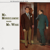 Morecambe & Wise - Mr. Morecambe Meets Mr. Wise